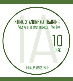 AASAT Intimacy Anorexia Training Disc 10 Friends of Intimacy Anorexia Part 2