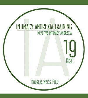 AASAT Intimacy Anorexia Training Disc 19 Reactive Intimacy Anorexia