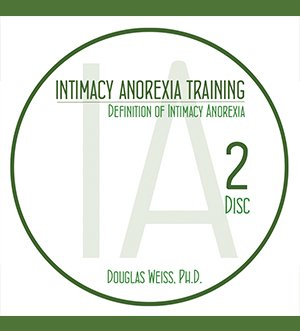 AASAT Intimacy Anorexia Training Disc 2 Definition of Intimacy Anorexia