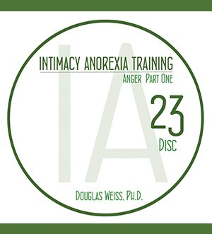AASAT Intimacy Anorexia Training Disc 23 Anger Part One