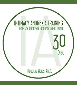 AASAT Intimacy Anorexia Training Disc 30 Intimacy Anorexia Groups and Conclusion