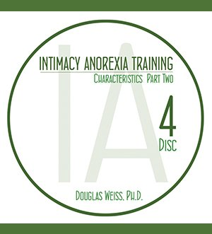 AASAT Intimacy Anorexia Training Disc 4 Characteristics Part Two