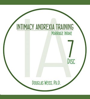 AASAT Intimacy Anorexia Training Disc 7 Marriage Intake