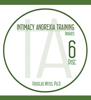 AASAT Intimacy Anorexia Training Disc 6 Intakes