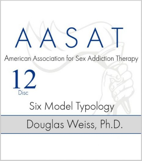 AASAT Sex Addiction Training Disc 12 Six Model Typology