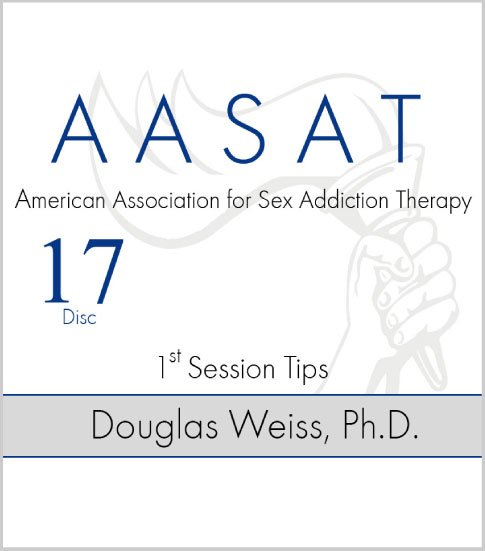 AASAT Sex Addiction Training Disc 17 1st Session Tips