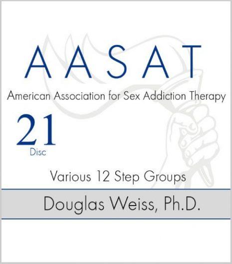 AASAT Sex Addiction Training Disc 21 Various 12 Step Groups