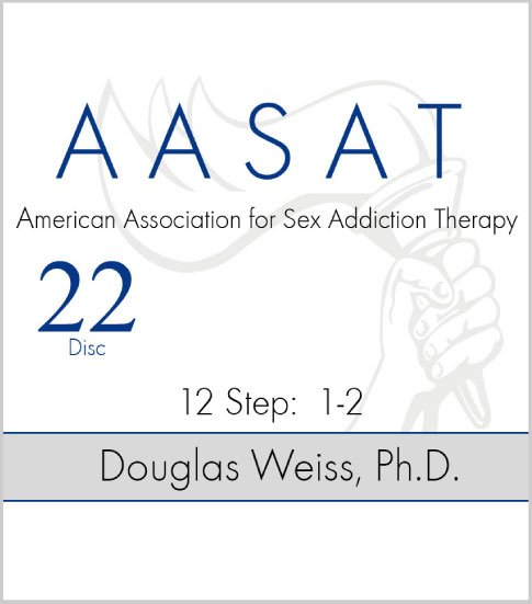 AASAT Sex Addiction Training Disc 22 12 Step 1-2
