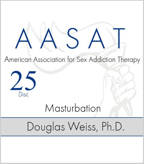 AASAT Sex Addiction Training Disc 25 Masturbation