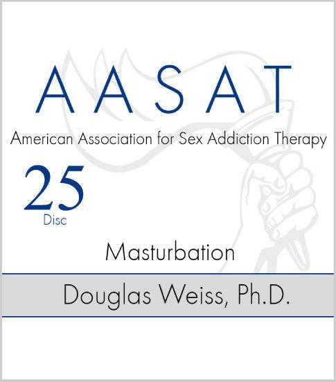 AASAT Sex Addiction Training Disc 25 Masturbation