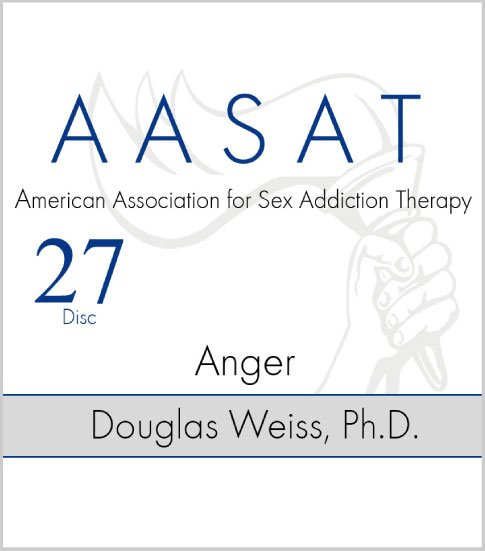 AASAT Sex Addiction Training Disc 27 Anger