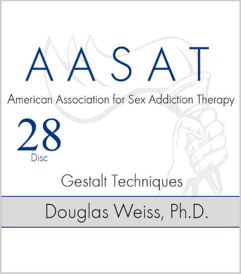 AASAT Sex Addiction Training Disc 28 Gestalt Techniques