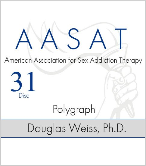 AASAT Sex Addiction Training Disc 31 Polygraph