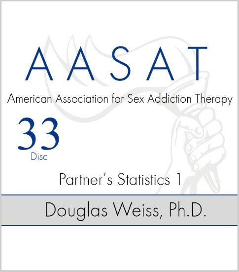 AASAT Sex Addiction Training Disc 33 Partners Statistics 1