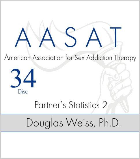 AASAT Sex Addiction Training Disc 34 Partners Statistics 2