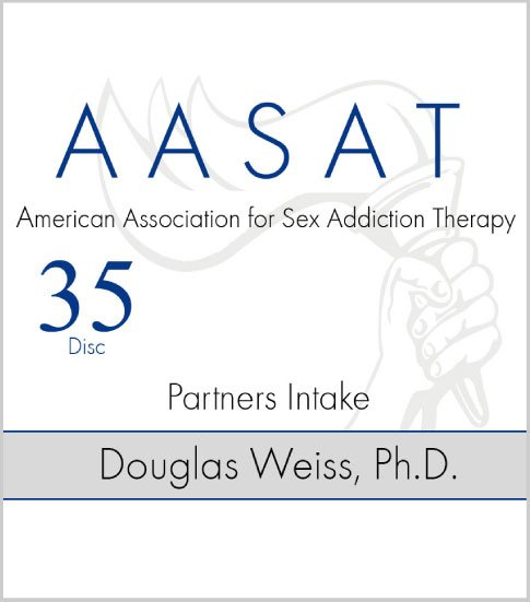 AASAT Sex Addiction Training Disc 35 Partners Intake
