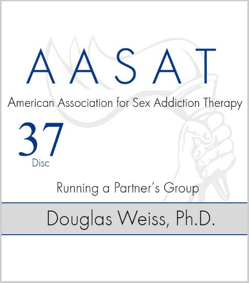 AASAT Sex Addiction Training Disc 37 Running a Partners Group