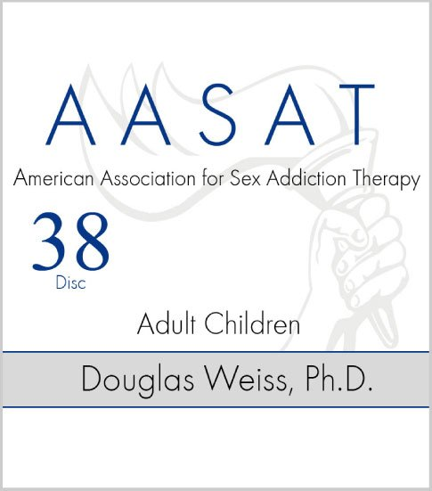 AASAT Sex Addiction Training Disc 38 Adult Children