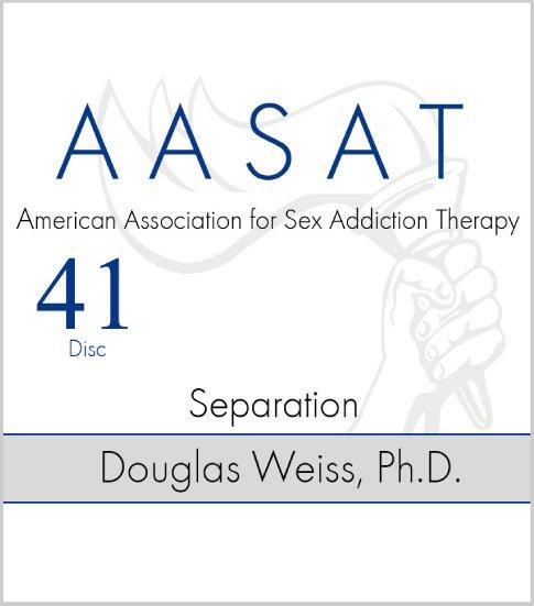 AASAT Sex Addiction Training Disc 41 Separation