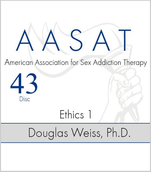 AASAT Sex Addiction Training Disc 43 Ethics 1