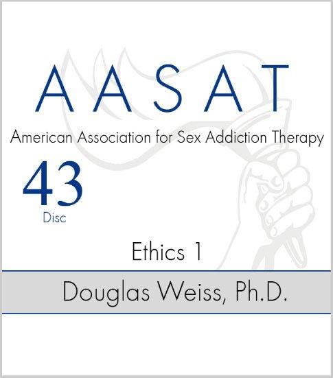 AASAT Sex Addiction Training Disc 43 Ethics 1
