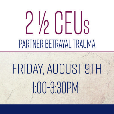 Partner Betrayal Trauma CEU Conference